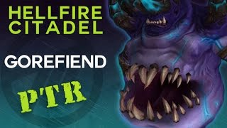 Gorefiend - Heroic Hellfire Citadel - Warlords of Draenor PTR Raid Test