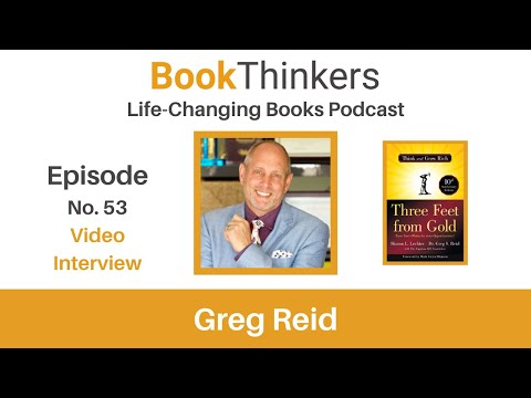Life-Changing Books Podcast Episode 53 with Greg Reid: Author of Three Feet from Gold
