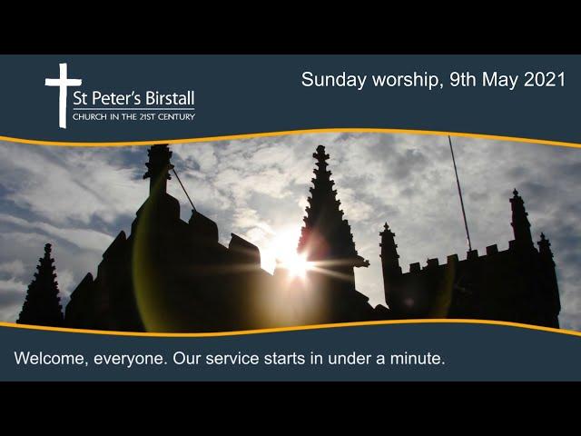 Sunday worship, 9th May 2021