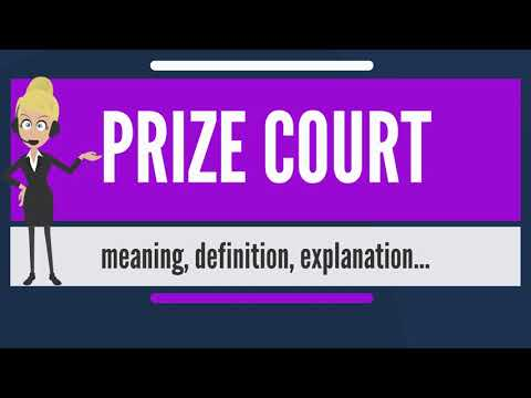What is PRIZE COURT? What does PRIZE COURT mean? PRIZE COURT meaning, definition & explanation