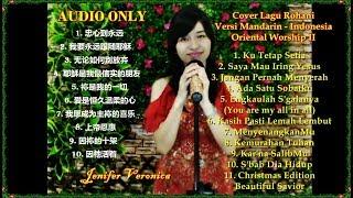 Oriental Worship 2 Kumpulan COVER lagu Rohani Mandarin-Indonesia (Jenifer Veronica) AUDIO ONLY