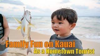 Kauai Family Fun As A Hometown Tourist with Kids 2019 [4K]