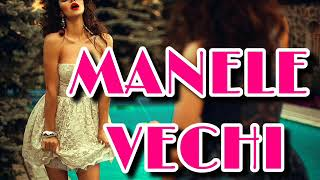 #MANELE #VECHII - MANELE PE SISTEM 2019