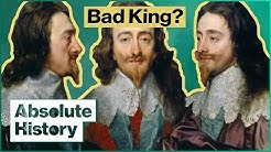 The Rule  Of Charles I | Game of Kings | Absolute History