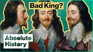 The King Everyone Hated | Stuarts: Charles I | Absolute History