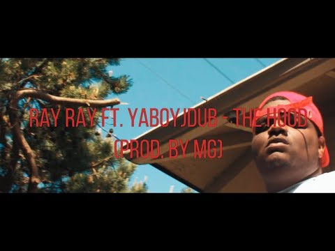 Ray Ray ft YaBoyJdub - The Hood (Official Music Video)