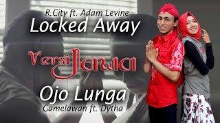 Video Locked Away - Javanese version (Ojo Lunga) download MP3, 3GP, MP4, WEBM, AVI, FLV Desember 2017