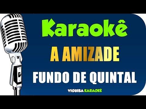 🎤 Karaokê - Fundo de Quintal - A Amizade (Karaokê Samba)