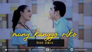 Mung Kanggo Riko - Nanda & Denik Armila