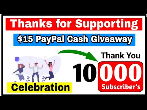 10K Subscriber's Celebration Time | 15$ PayPal Cash Giveaway