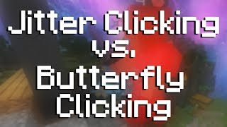 Butterfly Clicking vs Jitter Clicking