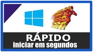 INICIAR WINDOWS 10 MAIS RÁPIDO