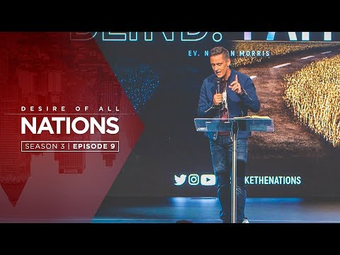 Nathan Morris  Desire Of All Nations  Blind Faith  Part 1