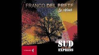 FRANCO DEL PRETE & Sud Express: LA CHIAVE - LIVE E PRESENTAZIONE CD