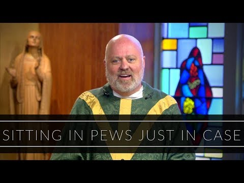 Sitting In Pews Just In Case | Homily: Father Chapin Engler