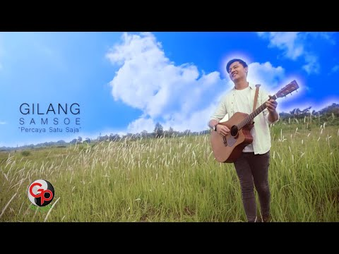 Gilang Samsoe - Percaya Satu Saja [Official Music Lyric]