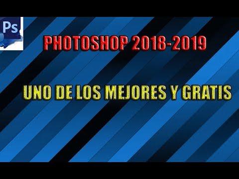 PHOTOSHOP 2018  2019 SERIAL GRATIS  (LLEVATELO)