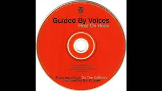 Guided By Voices - Hold on Hope (two remixes)