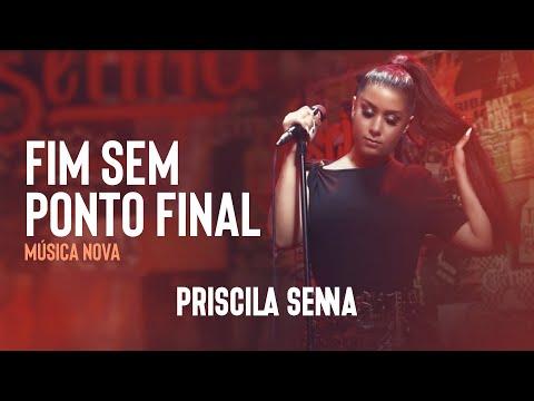Priscila Senna A Musa – Fim Sem Ponto Final