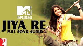 MTV Unplugged - Jiya Re | Jab Tak Hai Jaan | Neeti Mohan | A. R. Rahman | Full Song Audio