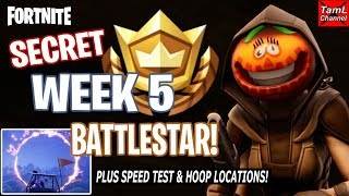 How to Find SECRET Week 5 BATTLESTAR! Plus Speed Test & Hoop Locations! (Fortnite Battle Royale)