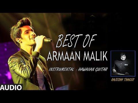 Best Of Armaan Malik - Hawaiian Guitar Instrumental (Audio) Jukebox || Rajesh Thaker