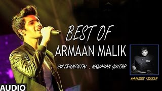 Best Of Armaan Malik - Hawaiian Guitar Instrumental (Audio) Jukebox || Rajesh Thaker