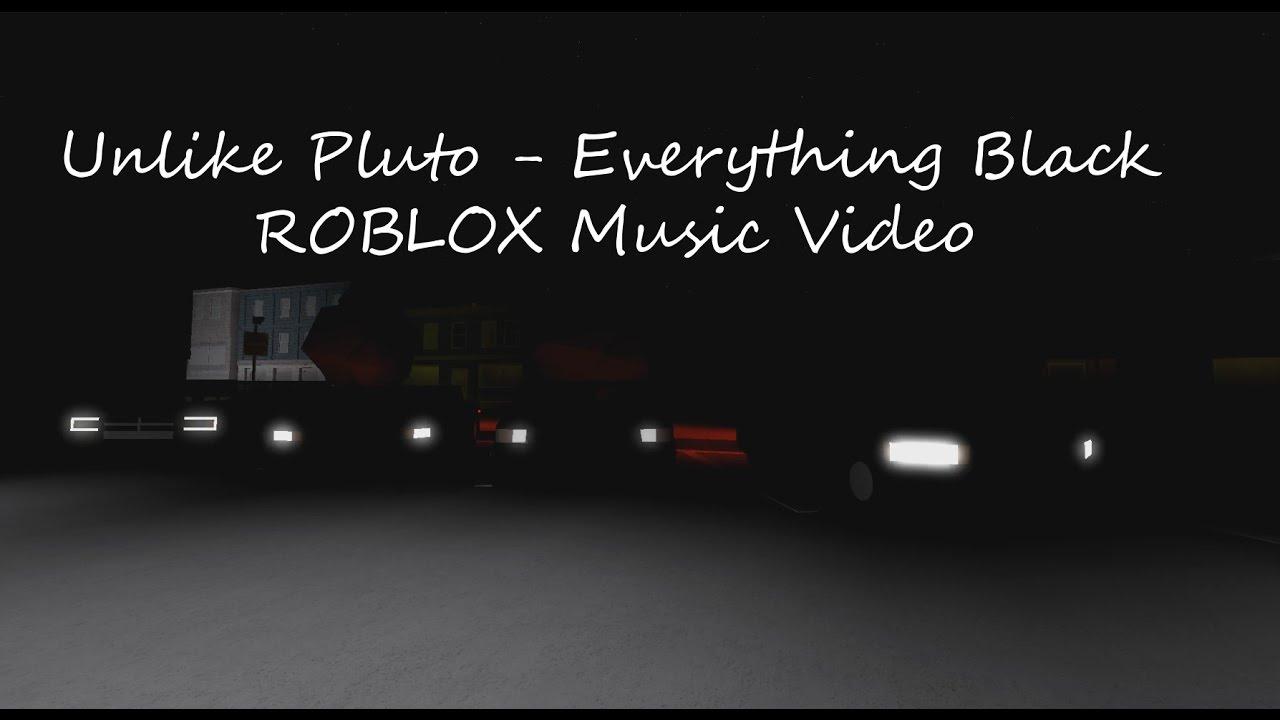 Unlike Pluto - Everything Black ROBLOX Music Video - YouTube