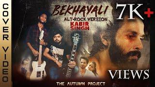 Bekhayali-(Alt Rock) Cover | Kabir Singh | Shahid K, Kiara A | Sachet-Parampara | Arijit Singh