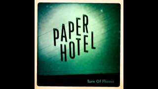 Paper Hotel | Turn Of Phrase