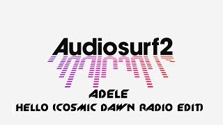Скачать Adele Hello Cosmic Dawn Radio Edit Audiosurf 2