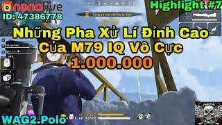 [ Garena Free Fire ] Những Pha Xử Lí Đỉnh Cao M79 IQ Vô Cực 1.000.000 Của WAG2.Polo | Highlight #7