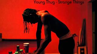 Young Thug - Strange Things [HQ] (+Free Download)