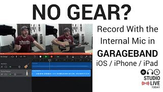 Record with NO GEAR in GarageBand iOS - Guitar/Vocals Using Internal Mic (iPhone/iPad)