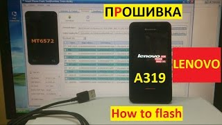 Прошивка Lenovo A319 How to flash lenovo a319