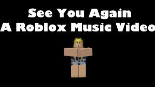 Roblox MV-See You Again (With Lyrics)