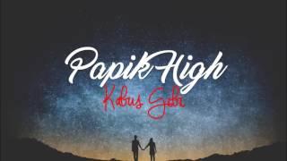 Download Papik High - Kabus Gibi (2016) MP3 song and Music Video