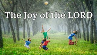 The Joy of the Lord (Week 6)