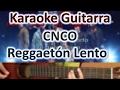 Reggaetón Lento (Bailemos) - CNCO - Karaoke Guitar video & mp3