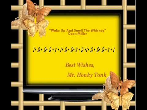 Wake Up And Smell The Whiskey Dean Miller