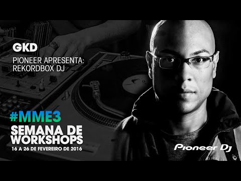 Workshop Rekordbox DJ com GKD
