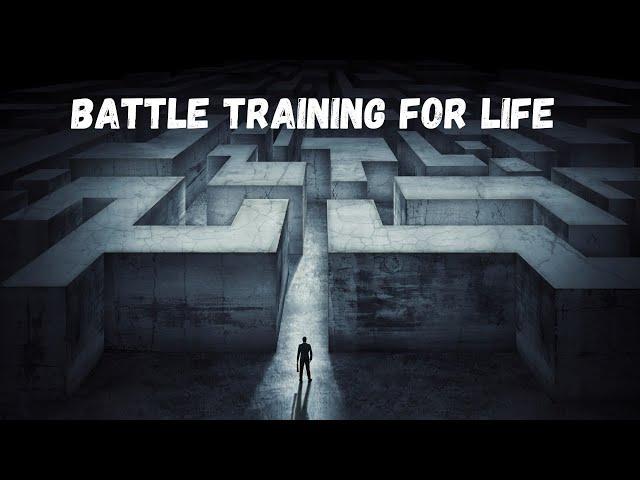 BATTLE TRAINING FOR LIFE