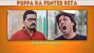 Puppa Ka Funter Beta   Puppa Web Series   Chapter 1   The Idiotz