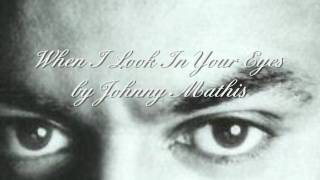 Johnny Mathis - When I Look In Your Eyes