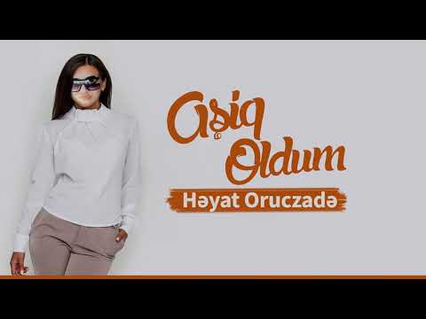 Həyat Oruczade - Aşiq Oldum Yeni