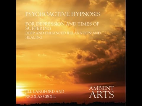 Psychoactive Hypnosis for Depression and Times of Suffering - Nicolas Croll and Jill Langford