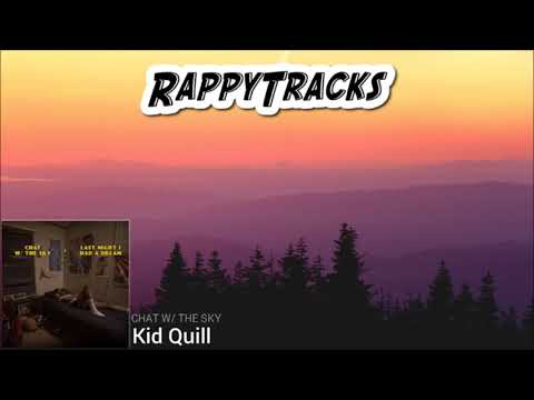 Kid Quill - Chat (w/ The Sky)