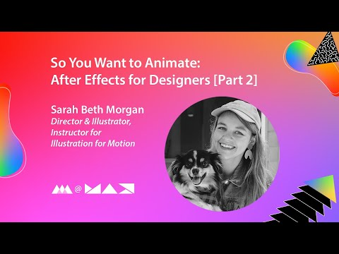 So You Want to Animate: After Effects for Designers [Part 2] | Adobe MAX 2020 Presentation