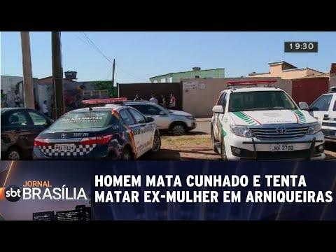Homem mata cunhado e tenta matar ex-mulher em Arniqueiras | Jornal SBT Brasília 21/08/2018