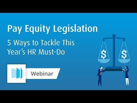 Pay Equity Legislation: How to Tackle This Year's Hottest HR Topic